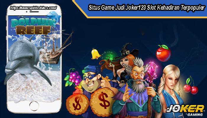 Situs Game Judi Joker123 Slot Kehadiran Terpopuler